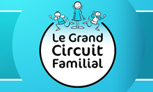 Le Grand Circuit Familial